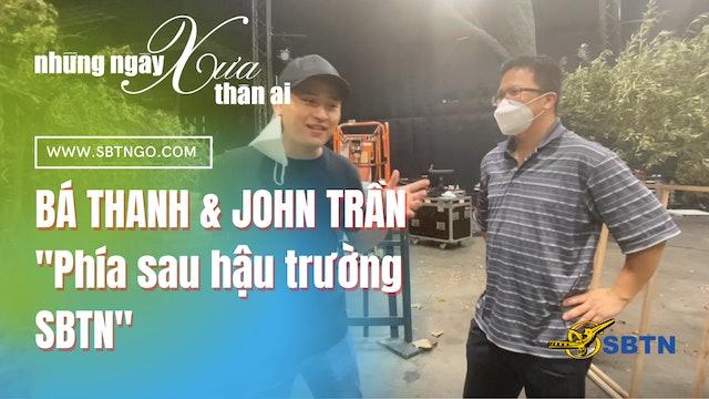 Những Ngày Xưa Thân Ái | Guest: Bá Thanh & John Trần