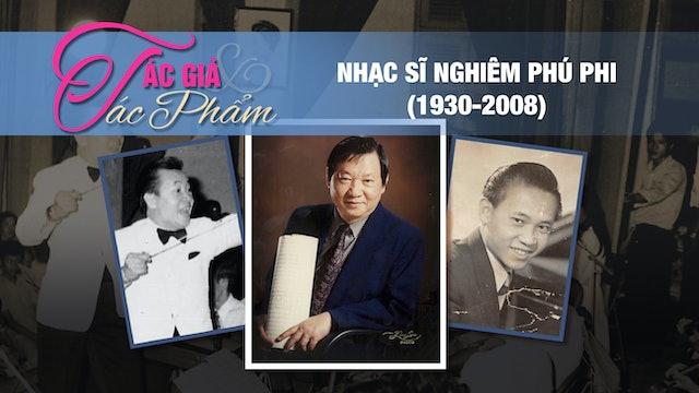 Tác Giả & Tác Phẩm | Nhạc Sĩ Nghiêm Phú Phi | Show 04