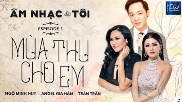 Âm Nhạc & Tôi | Mùa Thu Cho Em | Season 1 | Show 01