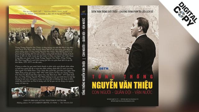 Tổng thống Nguyễn Văn Thiệu | Con Người - Quân Đội - Vận Nước (Digital Copy)