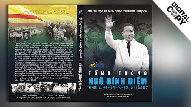 Tổng Thống Ngô Đình Diệm | Bi Kịch Của Một Người - Thảm Họa Của Cả Dân Tộc (Digital Copy)