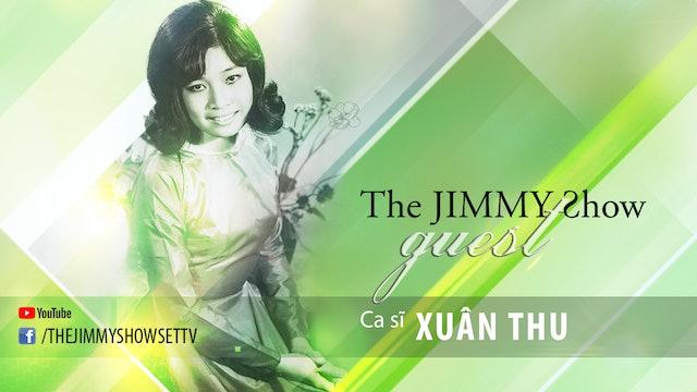 Jimmy Show | Ca sĩ Xuân Thu