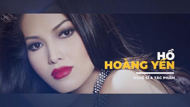 Nghệ Sĩ & Tác Phẩm : Ca sĩ Hồ Hoàng Yến | Episode 02