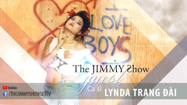 Jimmy Show | Ca sĩ Lynda Trang Đài