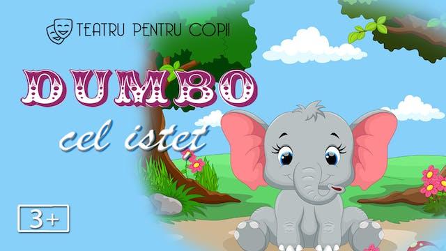 Dumbo cel isteț // teatru pentru copii 3+