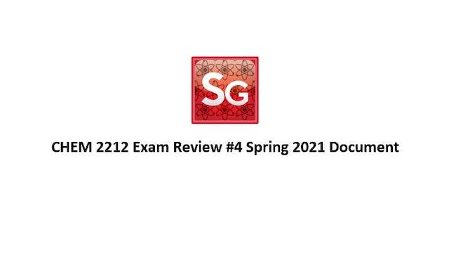 CHEM 2212 Exam Review #4 Spring 2021 Document