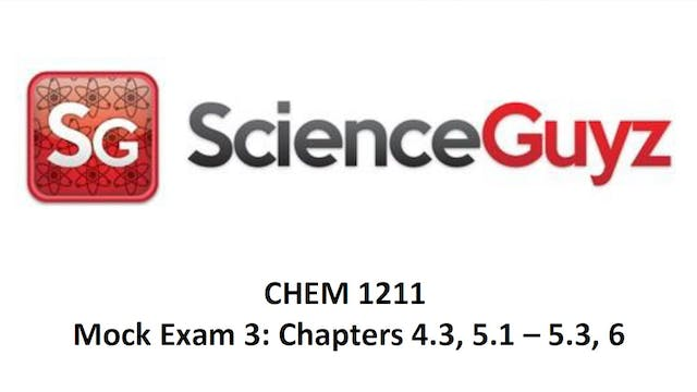 CHEM 1211 Mock Exam #3 & Solutions Spring 2021