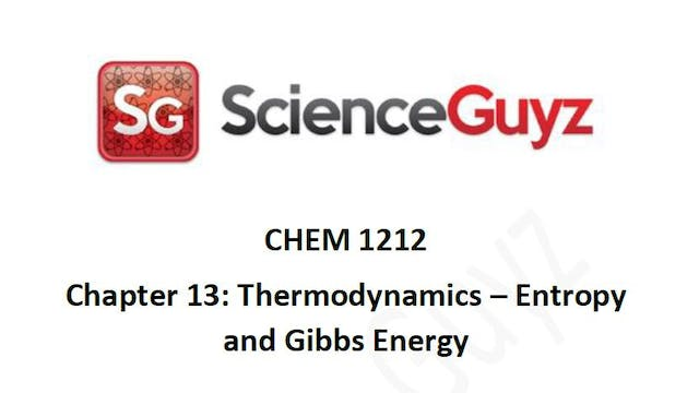 CHEM 1212 Chapter 13: Thermodynamics Workshop