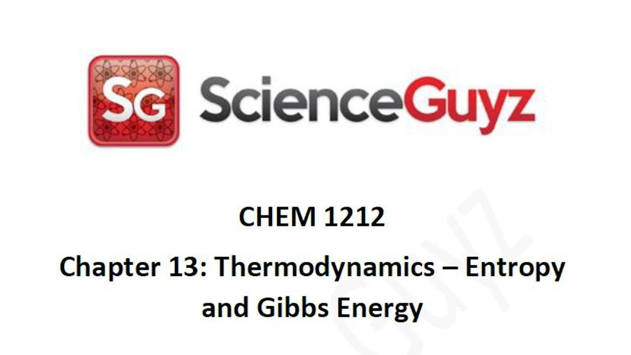 CHEM 1212 Chapter 13: Thermodynamics Workshop