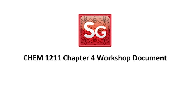 Chapter 4: Chemical Reactions Spring 2021 Workshop Document