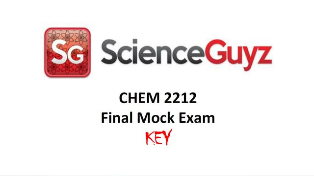 CHEM 2212 Final Mock Exam Spring 2021 KEY V2