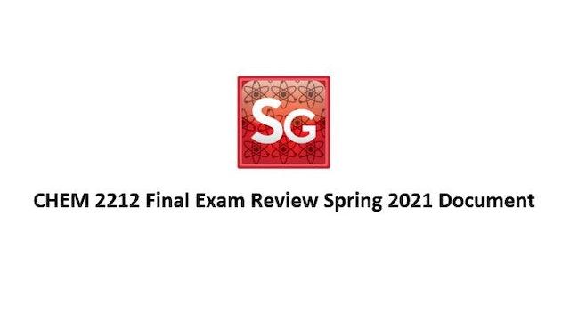 CHEM 2212 Final Exam Review Spring 2021 Document