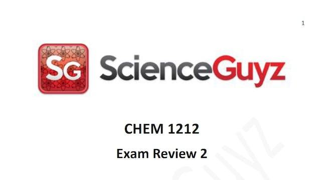 CHEM 1212 Exam Review #2 Spring 2021