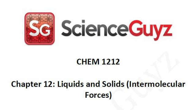 CHEM 1212 Chapter 12: Solids & Liquids Workshop