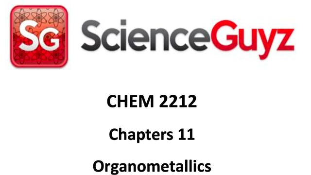 CHEM 2212 Chapter 11: Organometallics Workshop