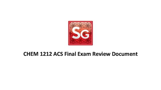 CHEM 1212 ACS Final Exam Review Spring 2021