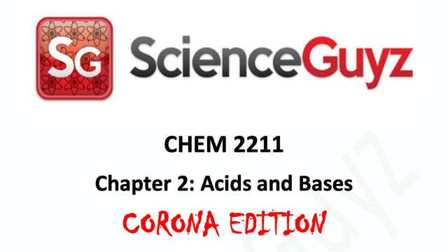 Chapter 2: Acids & Bases (Corona Edition)