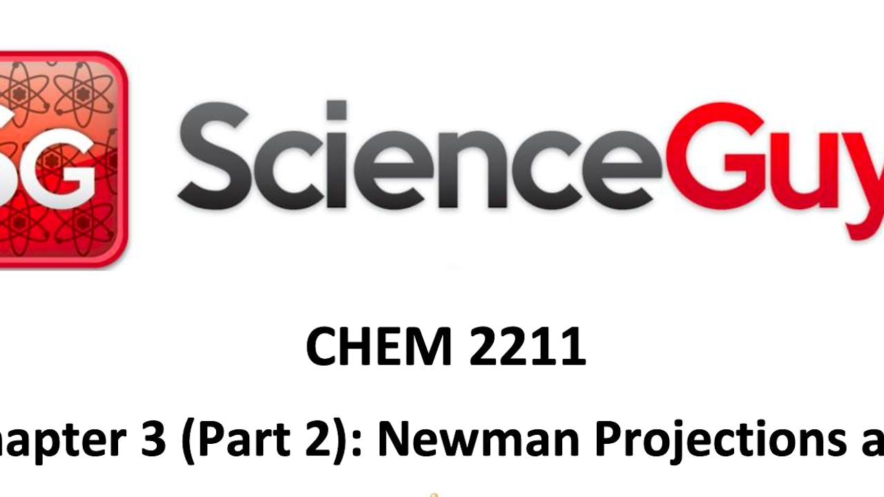 CHEM 2211 Chapter 3 (pt 2): Newman/Chairs Workshop