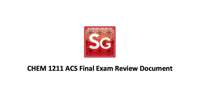 CHEM 1211 ACS Final Exam Review Spring 2021