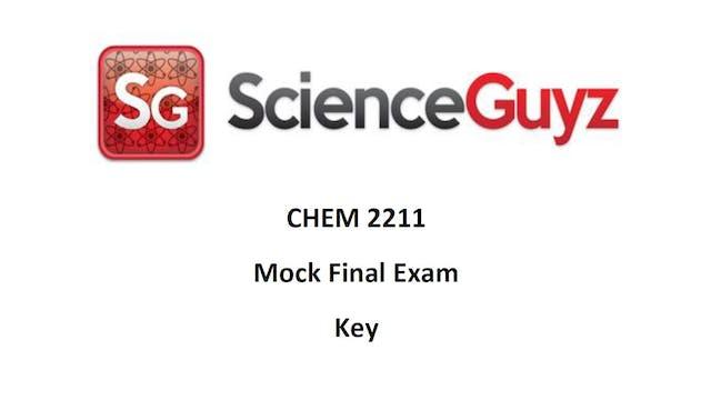 CHEM 2211 Final Mock Exam Spring 2021 KEY