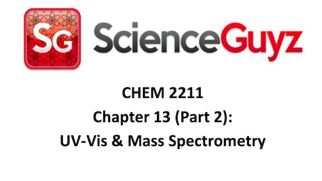 CHEM 2211 Chapter 13 (Part 2): UV and Mass Spec (Video 2)