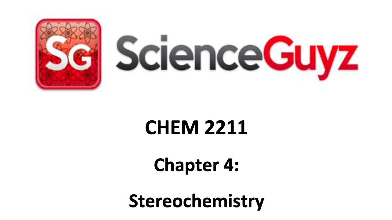 CHEM 2211 Chapter 4: Stereochemistry Workshop