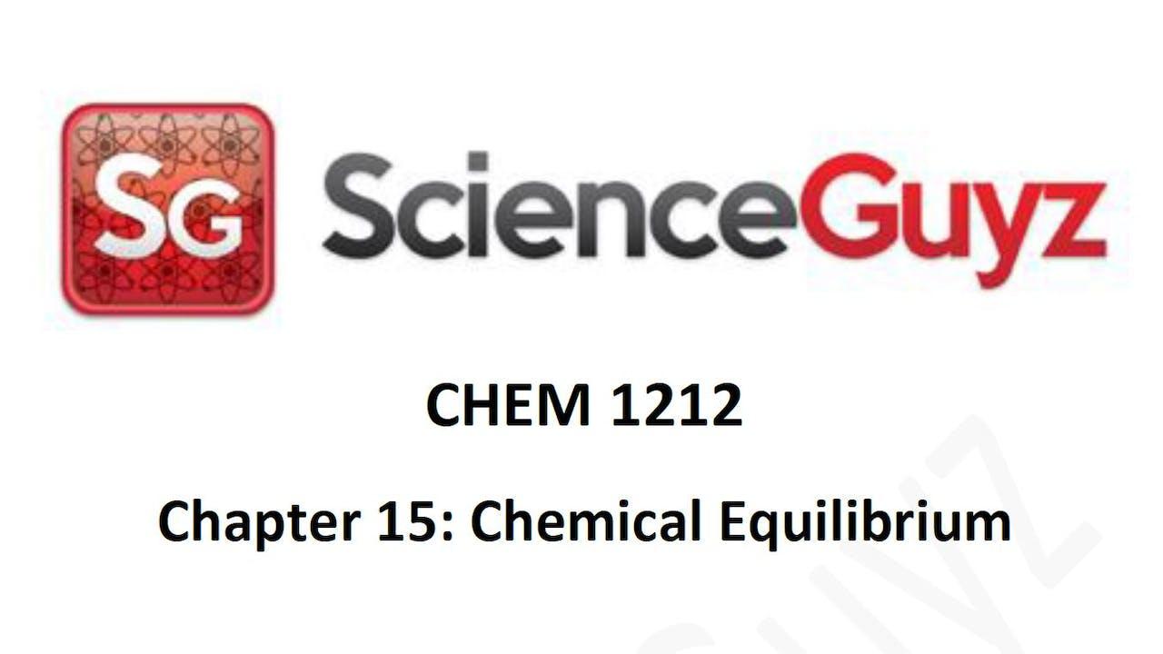 CHEM 1212 Chapter 15: Chem Equilibrium Workshop