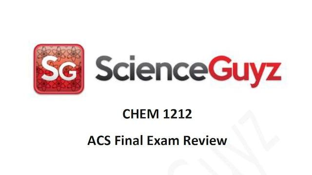 CHEM 1212 ACS Final Exam Review (Video 1)