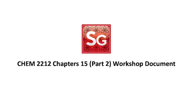 Chapter 15 (Pt 2): Carb. Acid Derivative Rxns Spring 2021 Workshop Document