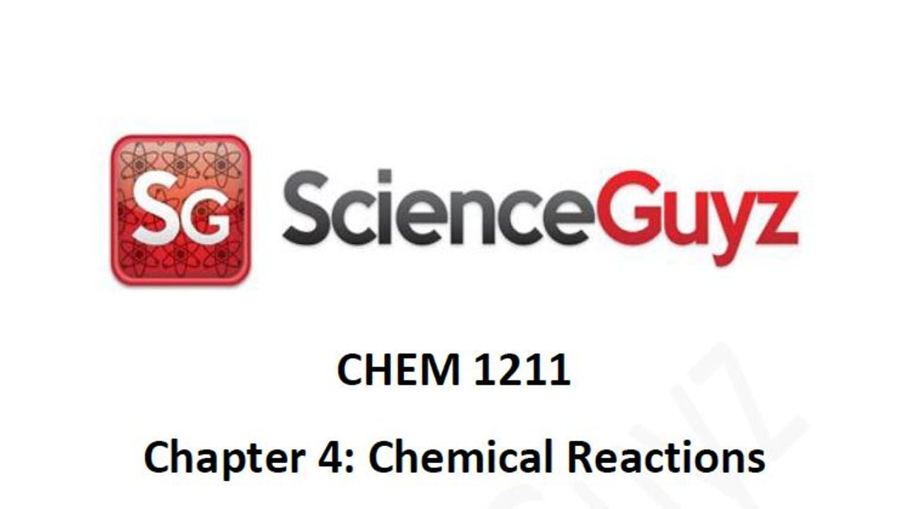 CHEM 1211 Chapter 4: Chemical Reactions Workshop