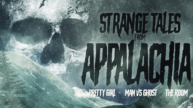 Strange Tales from Appalachia - Trailer