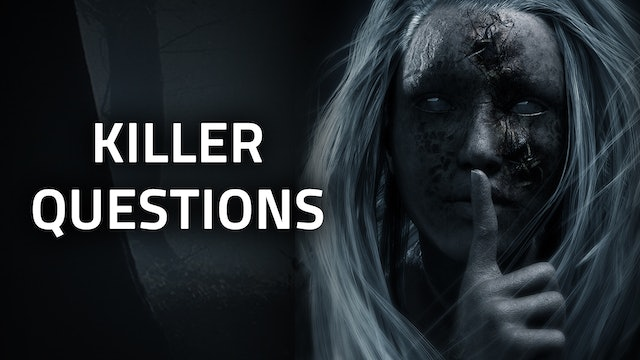 SERIES | Killer Questions