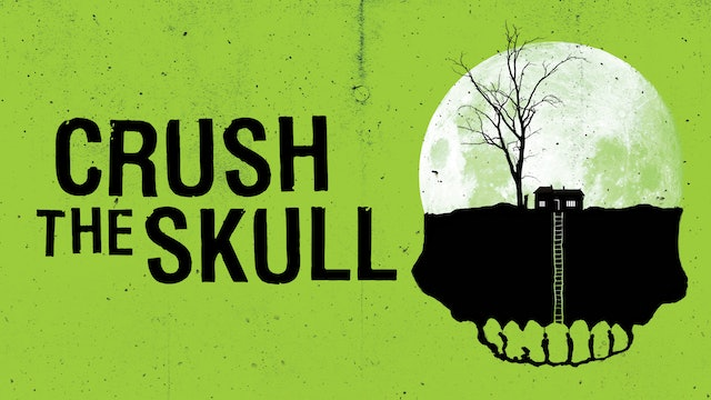 Crush the Skull - Trailer