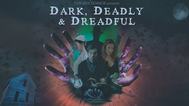 Dark, Deadly & Dreadful