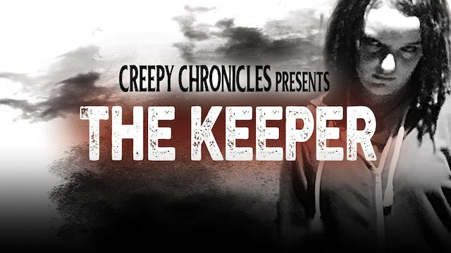 Creepy Chronicles: The Keeper
