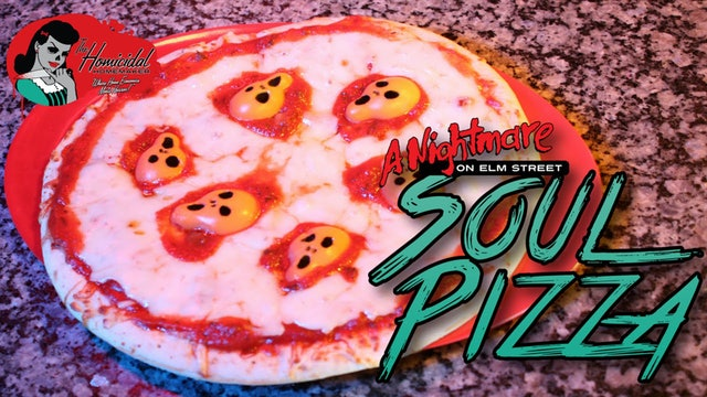 Homicidal Homemaker: Nightmare on Elm Street Soul Pizza Recipe