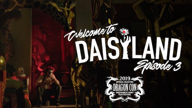 Welcome To Daisyland - Episode 3