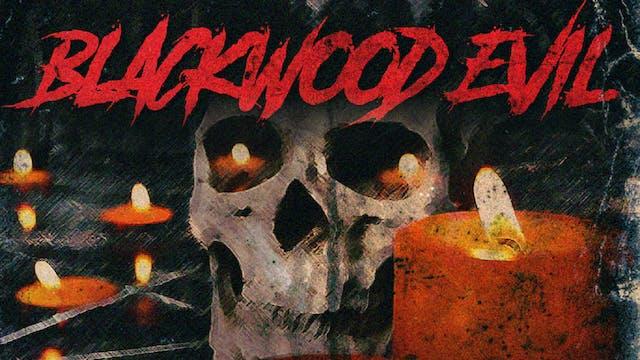 Blackwood Evil