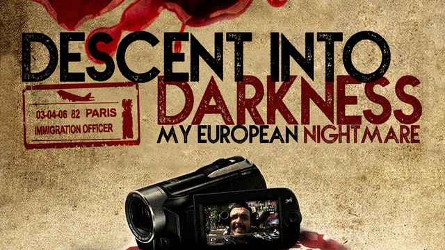 Descent into Darkness: My European Nightmare