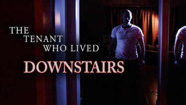 The Tenant Who Lived Downstairs