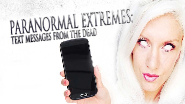 Paranormal Extremes: Text Messages from the Dead