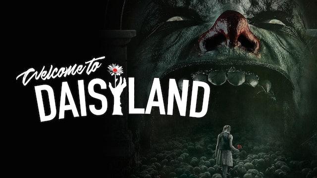 Welcome To Daisyland - Trailer