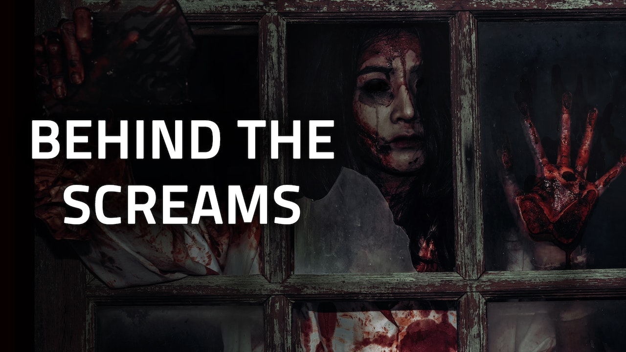 SERIES | Behind the Screams
