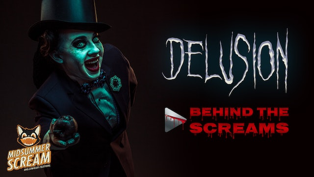 Behind the Screams: Delusion