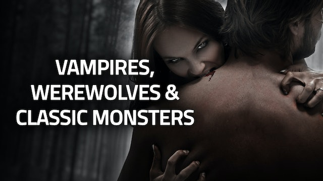 MONSTERS | Vampires, Werewolves & Classic Monsters