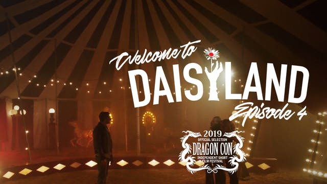 Welcome To Daisyland - Episode 4