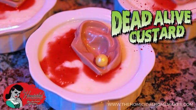 Homicidal Homemaker: Dead Alive Custard