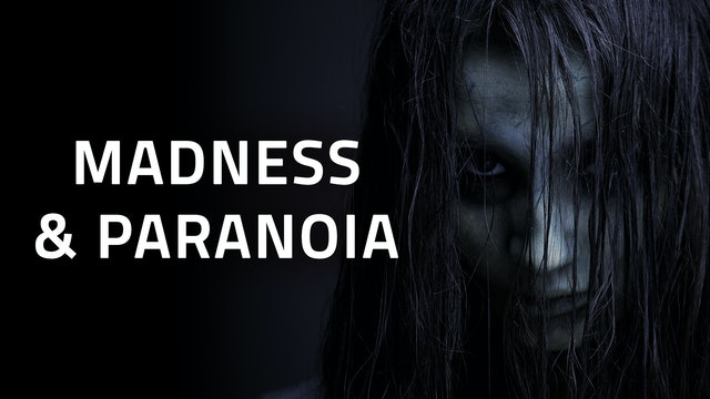 PSYCHOLOGICAL | Madness & Paranoia