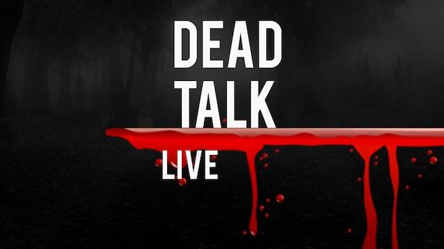 SERIES | Dead Talk Live
