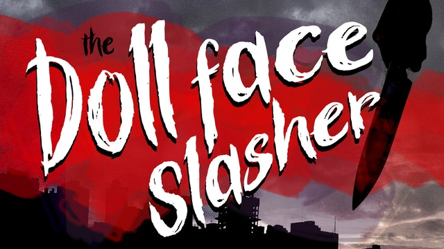 The Dollface Slasher